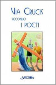 Copertina di 'Via Crucis secondo i poeti'