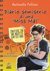 Copertina di 'Diario semiserio di una «Miss Mal». Convivere con una malattia genetica rara'
