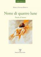 Notte di quattro lune. Poesie d'amore - Boietti Marco Stefano