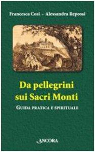 Copertina di 'Da pellegrini sui Sacri Monti'