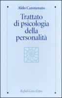 Trattato di psicologia della personalità e delle differenze individuali - Carotenuto Aldo