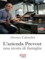 L' azienda Prevost. Una storia di famiglia - Calandra Alessio