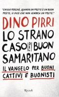 Lo strano caso del buon samaritano - Dino Pirri
