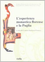 L' esperienza monastica florense e la Puglia. Atti del secondo Convegno internazionale di studio (Bari-Laterza-Matera, 20-22 maggio 2005)