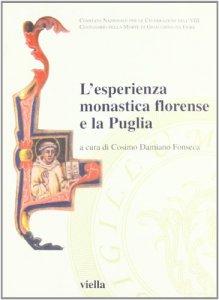 Copertina di 'L' esperienza monastica florense e la Puglia. Atti del secondo Convegno internazionale di studio (Bari-Laterza-Matera, 20-22 maggio 2005)'