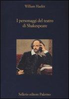I personaggi del teatro di Shakespeare - Hazlitt William