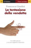 La tentazione della vendetta - Francesca Giardini