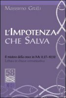 L' Impotenza che salva - Massimo Grilli