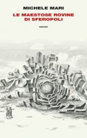 Le maestose rovine di Sferopoli - Mari Michele