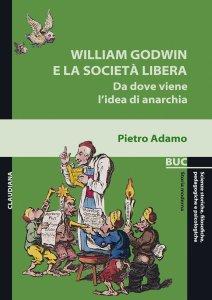Copertina di 'William Godwin e la società libera'