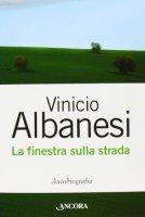 La finestra sulla strada - Vinicio Albanesi