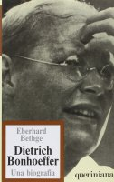Dietrich Bonhoeffer, teologo cristiano contemporaneo. Una biografia - Bethge Eberhard