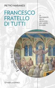 Copertina di 'Francesco fratello di tutti'