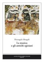 La musica e gli antichi egiziani - Mengoli Pierangelo