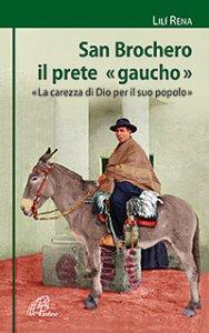 Copertina di 'San Brochero il prete gaucho.'