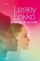 Amiche sorelle - Lokko Lesley