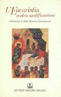 L' eucaristia, nostra santificazione. Il mistero della cena - Raniero Cantalamessa