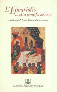 Copertina di 'L' eucaristia, nostra santificazione. Il mistero della cena'