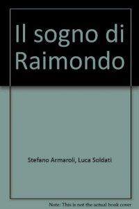 Copertina di 'Il sogno di Raimondo'