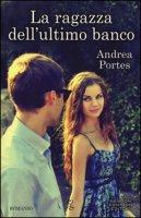 La ragazza dell'ultimo banco - Portes Andrea