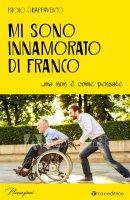 Mi sono innamorato di Franco - Paolo Chiappavento