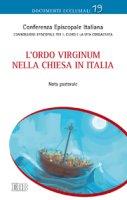 L'Ordo Virginum nella Chiesa in Italia - Conferenza Episcopale Italiana - Commissione Episcopale per il clero e la vita consacrata