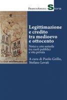 Legittimazione e credito tra Medioevo e Ottocento. Notai e ceto notarile tra ruoli pubblici e vita privata