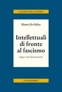 Copertina di 'Intellettuali di fronte al fascismo'