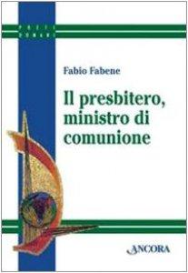 Copertina di 'Il presbitero, ministro di comunione'