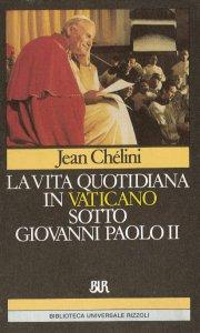 Copertina di 'La vita quotidiana in Vaticano sotto Giovanni Paolo II'