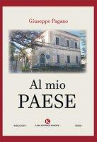 Al mio paese - Pagano Giuseppe