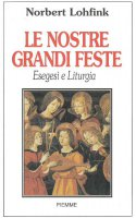 Le nostre grandi feste. Esegesi e liturgia - Norbert Lohfink