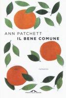 Il bene comune - Patchett Ann