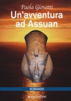 Un' avventura ad Assuan - Giovetti Paola