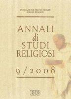 Annali di studi religiosi [vol_9] / 2008 - Fondazione Bruno Kessler - Scienze religiose
