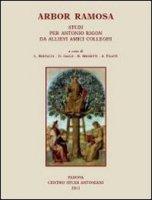 Arbor Ramosa. Studi per Antonio Rigon da allievi amici colleghi