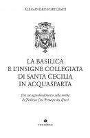 La Basilica e l'insigne Collegiata di Santa Cecilia in Acquasparta - Alessandro Affortunati