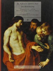Copertina di 'Il «gran disegno» di Rosmini. Origine, fortuna e profezia delle «Cinque piaghe della santa Chiesa»'
