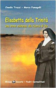 Copertina di 'Elisabetta della Trinità. Una breve esistenza alla ricerca di Dio'