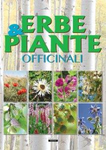 Copertina di 'Erbe & piante officinali'