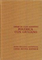Opera omnia vol. XIX/1 - Polemica con Giuliano II/1 - Agostino (sant')