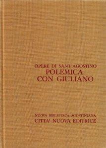 Copertina di 'Opera omnia vol. XIX/1 - Polemica con Giuliano II/1'