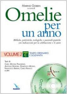 Copertina di 'Omelie per un anno. Con cd-rom. Vol. 2: Anno C. Tempo ordinario e solennità'