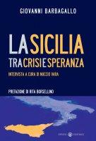 La Sicilia tra crisi e speranza - Giovanni Barbagallo