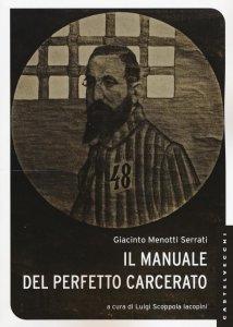 Copertina di 'Manuale del perfetto carcerato. (Il)'