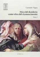 Etica del desiderio come etica del riconoscimento - Carmelo Vigna