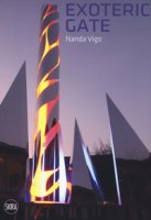 Nanda Vigo. Exoteric Gate. Ediz. italiana e inglese