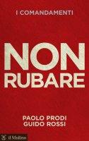 Non rubare - Paolo Prodi, Guido Rossi