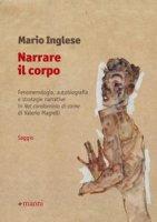 Narrare il corpo. Fenomenologia, autobiografia e strategie narrative in «Nel condominio di carne» di Valerio Magrelli - Inglese Mario