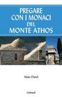 Pregare con i monaci del Monte Athos